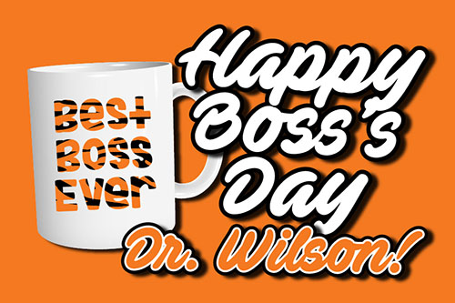 Happy Boss's Day Dr. Janine Wilson!
