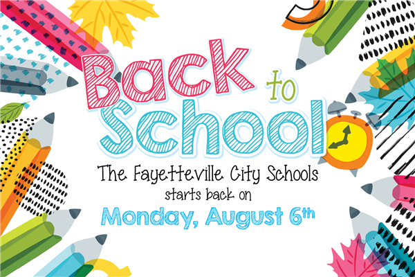 The Fayetteville City Schools starts back on Monday, August 6th