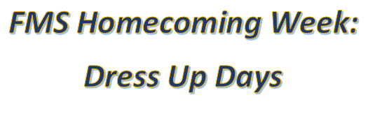 FMS Homecoming Dress Up Days