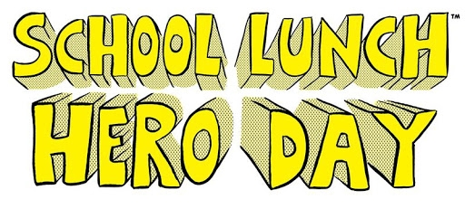 We thank our School Lunch Heroes!
